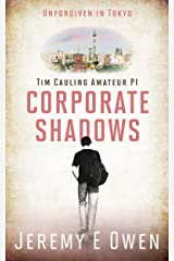 Corporate Shadows: Unforgiven in Tokyo (Tim Cauling, Amateur PI Book 1) Kindle Edition