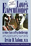 Love's Executioner and Other Tales of Psychotherapy