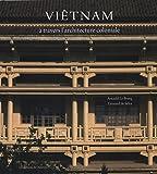 Viêtnam : A travers l'architecture coloniale