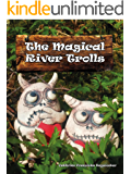 The Magical River Trolls (Norwegian Trolls Book 1)