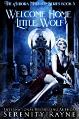 Welcome Home Little Wolf: The Aurora Marelup Series Kindle Edition