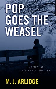 Pop Goes the Weasel (A Detective Helen Grace Thriller)