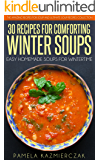 35 Recipes For Comforting Winter Soups – Easy Homemade Soups For Wintertime (The Amazing Recipes for Soup and Ultimate Soup Recipes Collection Book 1) (English Edition)