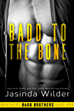 Badd to the Bone (Badd Brothers Book 3)