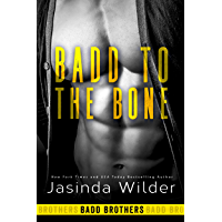 Badd to the Bone (The Badd Brothers Book 3) (English Edition)