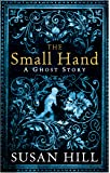 The Small Hand: A Ghost Story (The Susan Hill Collection)