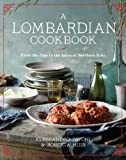 A Lombardian Cookbook: From the Alps to the Lakes of Northern Italy