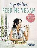 Feed Me Vegan (English Edition)