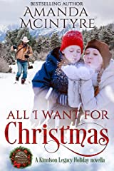All I Want for Christmas: A Kinnison Legacy Holiday novella Kindle Edition