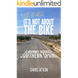 (Just As Well) It's Not About The Bike: A Journey Across Southern Spain