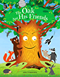 The Oak And His Friends: Funny & Touching Heart Read Aloud Story Book about Animals for Toddlers, Preschoolers, Kids…