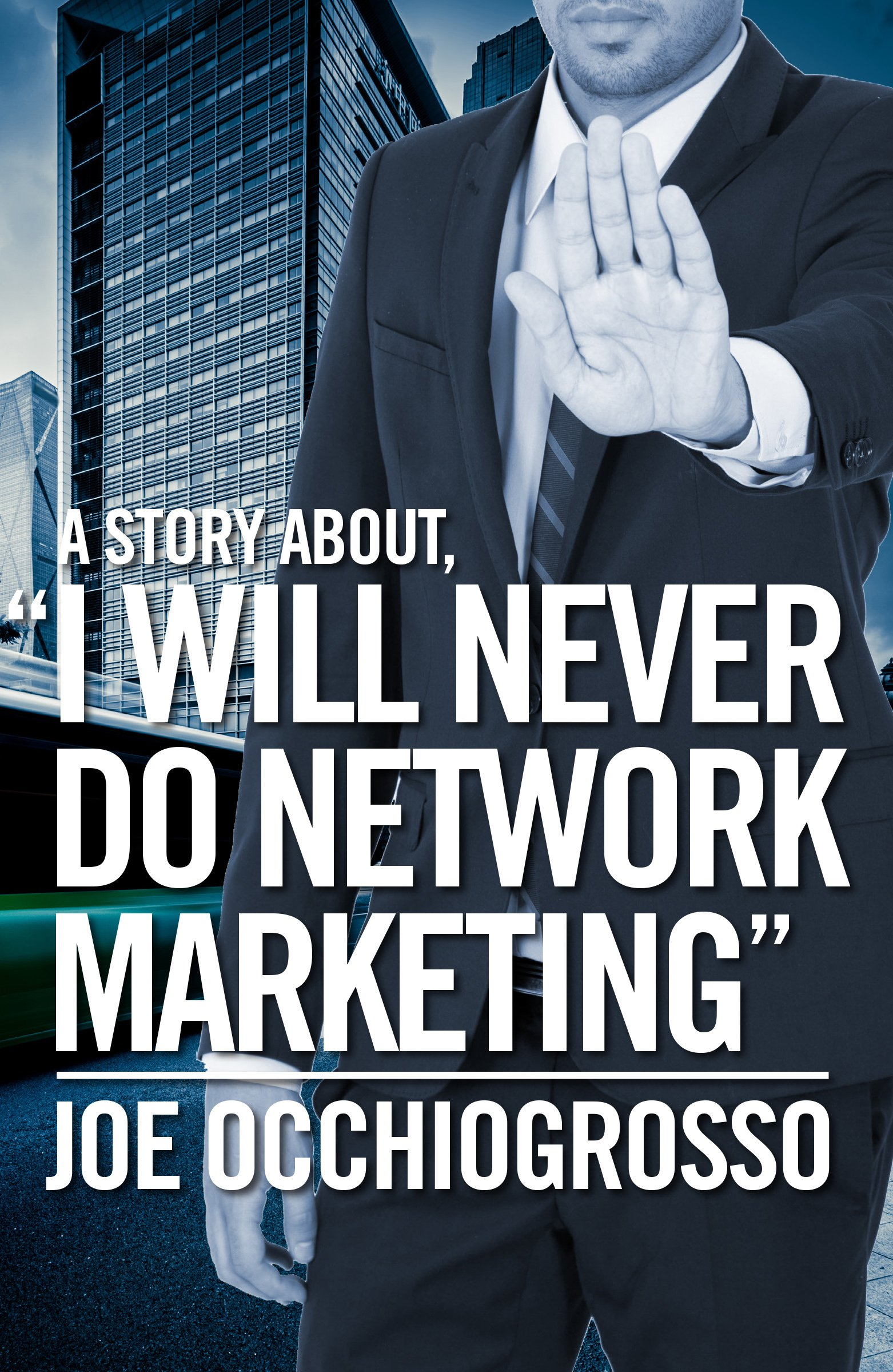 """Download A Story About, """"I Will Never Do Network Marketing"""" pdf epub"""