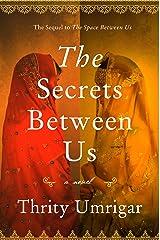 The Secrets Between Us: A Novel Kindle Edition