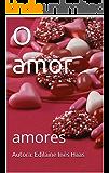 O amor: amores