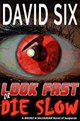 Look Fast or Die Slow: A Bruno & Salvanian Novel of Suspense Kindle Edition