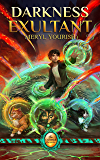 Darkness Exultant: Book Four of The Catmage Chronicles