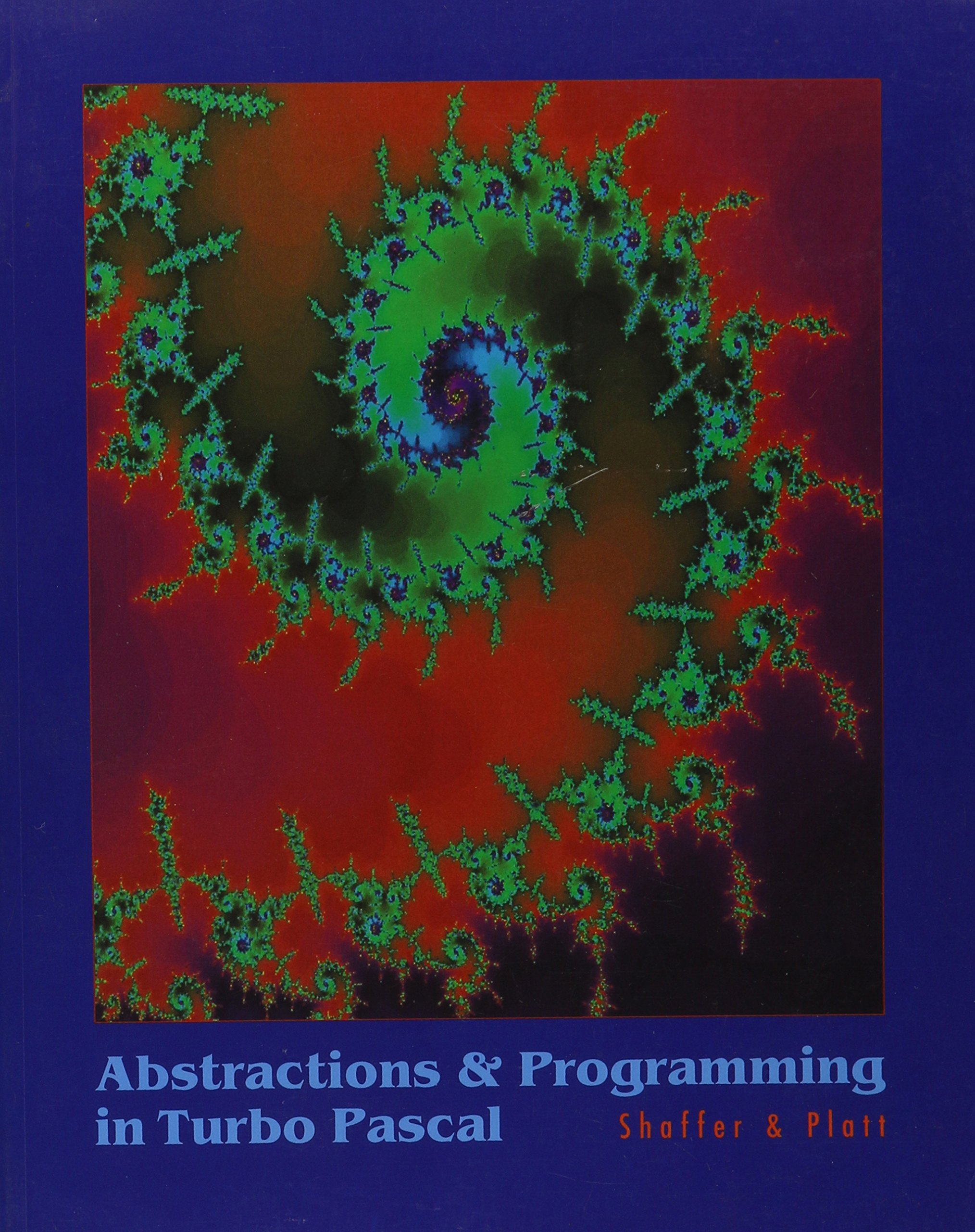 Abstractions and Programming in Turbo Pascal: Dale Shaffer, David C. Platt: 9780030963636: Amazon.com: Books