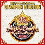 Mighty Crown 25th Anniversary CHAMPION IN ACTION