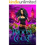 The Bloom Court: An urban fantasy reverse harem (Taken by the Fae Princes Book 1)