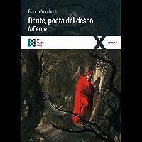 Dante, poeta del deseo. Infierno: Conversaciones sobre la