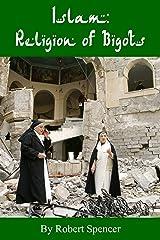 Islam: Religion of Bigots Kindle Edition