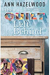 The Quilt Left Behind: Wine Country Quilt Series Book 5 of 5 Paperback
