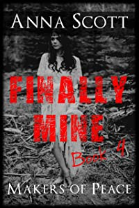 Finally Mine Book 4: Finally Mine - A Makers of Peace Series