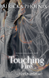 Touching Fire (Touch Saga Book 2)