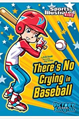 There's No Crying in Baseball (Sports Illustrated Kids Victory School Superstars) Kindle Edition