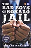The Bad Boys of Bokaro Jail: What happens when a business executive is thrown into a jail in small town Jharkhand? He ends up with an education of a lifetime …