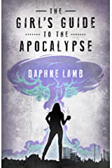 The Girl's Guide to the Apocalypse Kindle Edition