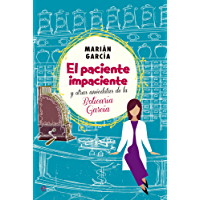 El Paciente Impaciente Y Otras Anécdotas De La Boticaria García (Actualidad) (Spanish Edition)