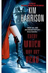 Every Which Way But Dead (The Hollows, Book 3) Kindle Edition