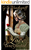 Love Unexpected: A Regency Romance (The Saunders Family Saga Book 1)
