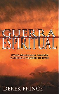Guerra espiritual: ¡Cómo desarmar al enemigo y aplicar la victoria de Jesús! (
