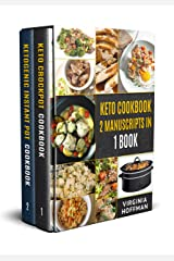 Keto Cookbook: 2 Manuscripts in 1 Book - Keto Crockpot Cookbook - Ketogenic Instant Pot Cookbook Kindle Edition