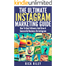 The Ultimate Instagram Marketing Guide: How To Gain Followers And Grow A Successful Business On Instagram (Making Money Online Book 2) (English Edition)