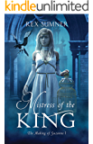 Mistress of the King (The Making of Suzanne Book 1)