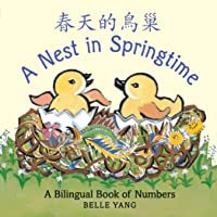 A Nest in Springtime: A Mandarin Chinese-English bilingual book of numbers