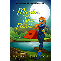 Murder, She Floats: A Penning Trouble Cozy Mystery (Bohemian Lake Book 1)