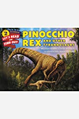 Pinocchio Rex and Other Tyrannosaurs (Let's-Read-and-Find-Out Science 2) Kindle Edition
