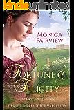 Fortune & Felicity: A Pride & Prejudice Variation