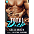 Total D*ck: A sexy romantic comedy with lawyers (Bad Bitch)