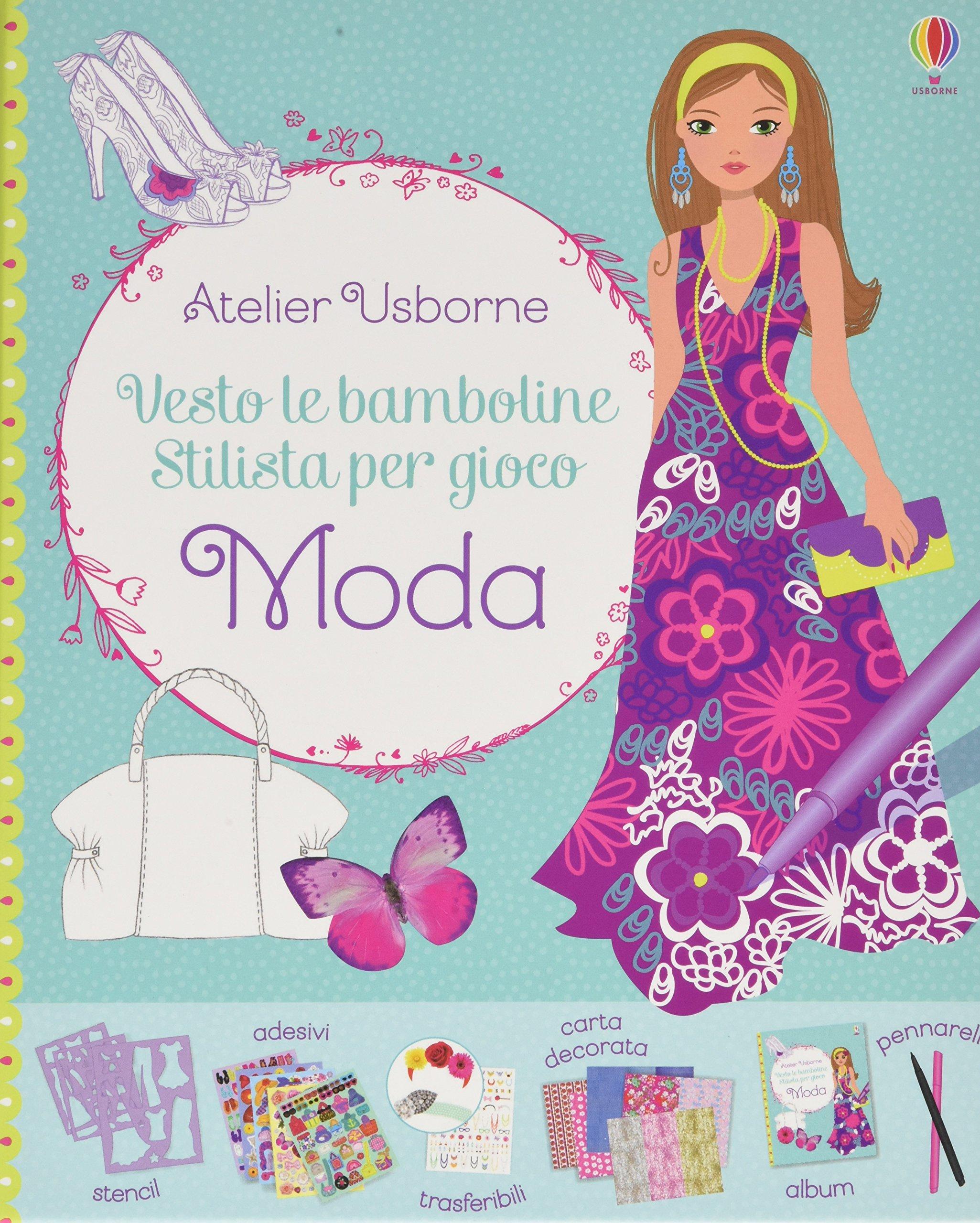 bd8a2a17c2ab Stilista per gioco. Atelier Usborne. Vesto le bamboline. Con adesivi. Ediz.  illustrata: Amazon.it: Fiona Watt, Stella Baggott, Antonia Miller, ...