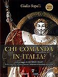 Chi comanda in Italia? : Poteri dispersi e influenze esterne. Dall'avvento di Renzi al trionfo di Grillo. Con un saggio di Antonio Pilati
