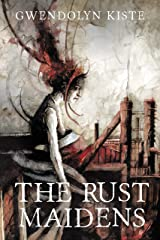 The Rust Maidens Kindle Edition