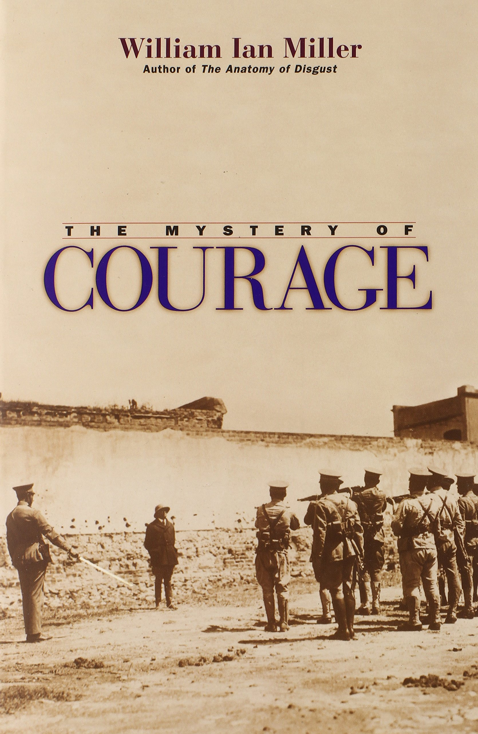 The Mystery of Courage: William Ian Miller: 9780674008267: Amazon ...