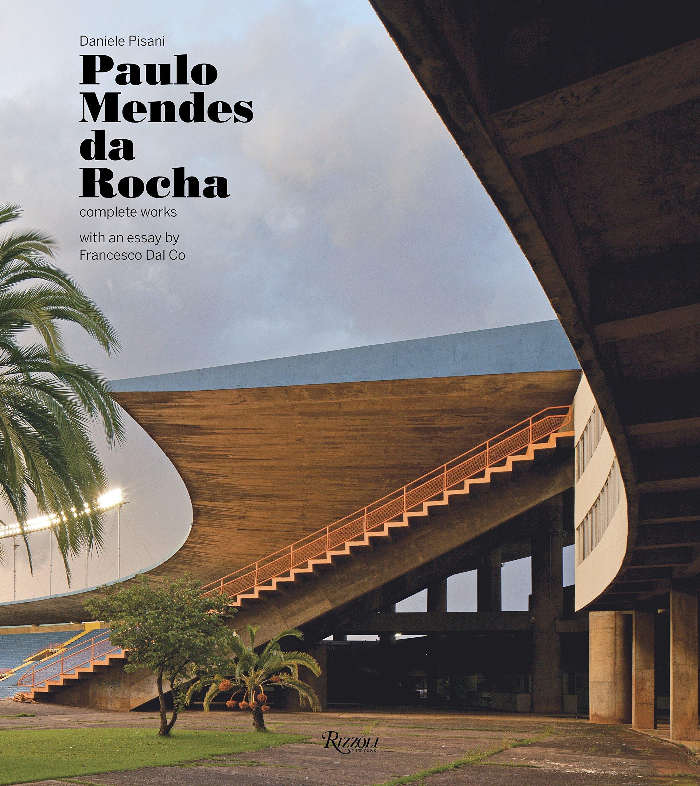 Paulo Mendes da Rocha: Complete Works by Rizzoli