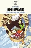10 Ingobernables: Historias de transgresión y rebeldía