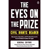 The Eyes On the Prize Civil Rights Reader: Documents, Speeches And    Firsthand Accounts from the Black Freedom Struggle, 1954-1990: Documents, ... from the Black Freedom Fighters, 1954-1990